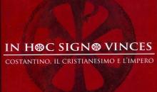In Hoc Signo Vinces: Costantino, Il Cristianesimo, L'impero